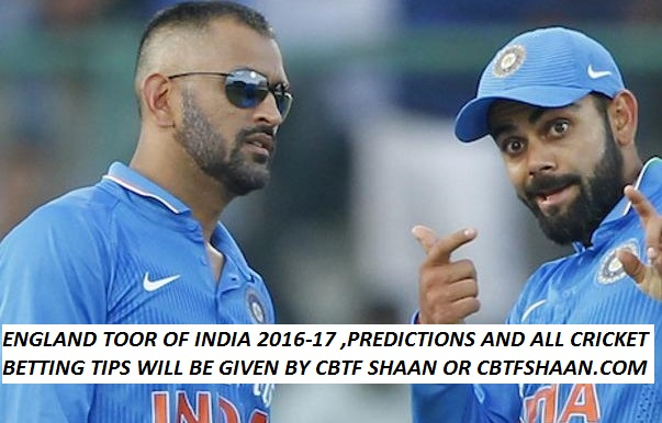 England Toor of India 2016 17 All Cicket Betting Tips And Previews