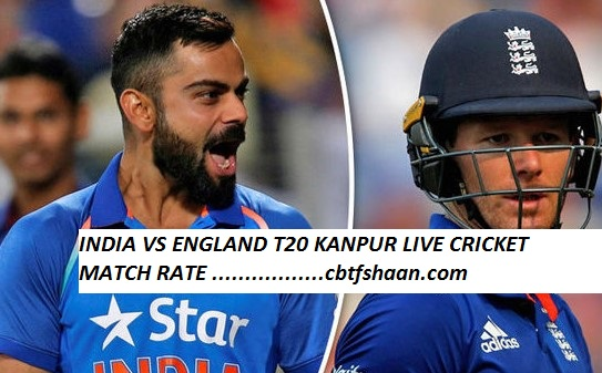 India vs England First TTwenty Kanpur Live Cricket Match Rate