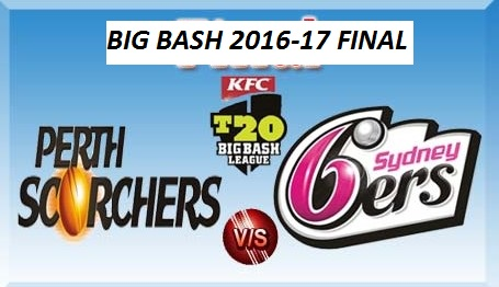 Perth Scorcher vs Sydney Sixer Big Bash Final 2016-17 - Live Cricket Match Rate