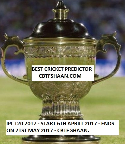 ipl t20 2017 shedules ,cup winner ,match rate or odds and cricket betting tips free for punter and bookies FROM CBTF SHAAN
