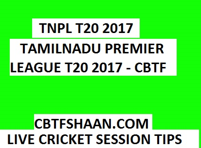Live Cricket Match Session Tips Or Fancy Tips Lyca Kovai Kings vs Karaikudi Kaalai Tnpl T20 23rd July 2017 at Tirunelveli from Cbtf Shaan session tips or free fancy cricket tips