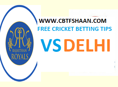 Free Cricket Betting Tips Online Help and Guide from Cricket Betting Tips Expert Cbtf Shaan of Delhi Vs Rajsthan Ipl T20 11Th Aprill 2018 at Jaipur