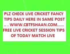 Free Live Cricket Session or Fancy Tips Of Today Match