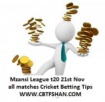 Cricket Betting Tips of All Matches of Mzansi T20 21st Nov 2018