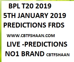 Cricket Betting Tips Free of BPL T20 Both Matches 5th Jan 2019